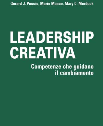 Leadership Creativa. Competenze che guidano il cambiamento.